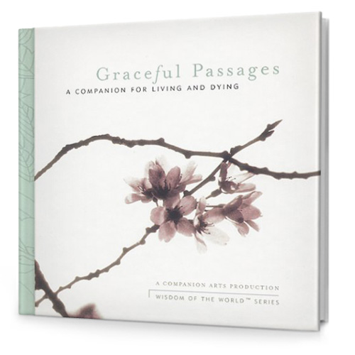 Graceful Passages: A Companion for Living & Dying