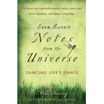 Even More Notes from the Universe - Dancing Life's Dance