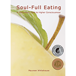 Soul-Full Eating: A (Delicious!) Path To Higher Consciousness