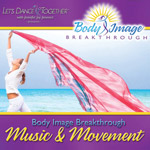 Body Image Breakthrough Music & Movement