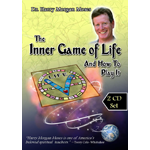 The Inner Game of Life and How to Play It
