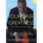 Your Dash to Greatness: How to Design and Live a Legacy