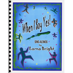 When I Say Yes! - Sing-Along Songbook