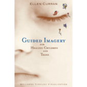 Guided Imagery for Healing Children and Teens - Book