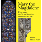 Mary the Magdalene - Discovering the Divine Feminine in Western Culture
