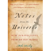 Notes from the Universe - New Perspectives From an Old Friend