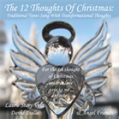 The 12 Thoughts Of Christmas: Transformational Thoughts, Traditional Tunes
