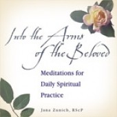 Into the Arms of the Beloved: Meditations for Daily Spiritual Practice