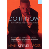 Do It Now: How to Design Your Tomorrow Today!