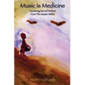 Music Is Medicine: Accessing Sacred Wisdom from the Master Within - eBook
