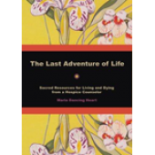The Last Adventure of Life: Sacred Resources for Living & Dying Pocket Book